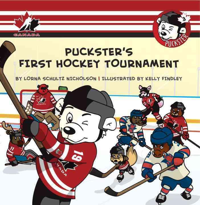 Puckster's First Hockey Tournament By Nicholson, Lorna Schultz/ Findley, Kelly (ILT)